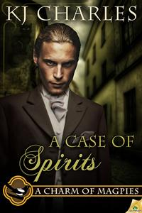 What am I reading? A Case of Spirits by KJ Charles