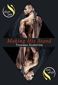 Making His Stand by Thianna Durston