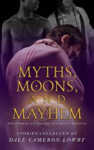 Myths, Moons, and Mayhem | Dale Cameron Lowry