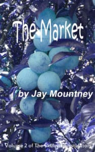 The Market | The Skilled Investigators Series #2 by Jay Mountney