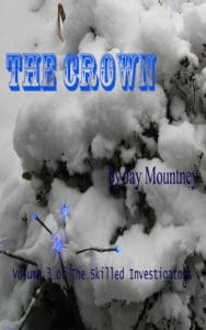 The Crown | The Skilled Investigators #3 by Jay Mountney