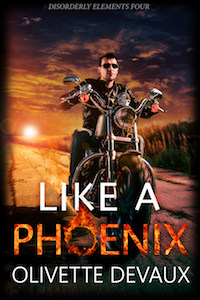 Like a Phoenix by Olivette Devaux | Disorderly Elements Book 4