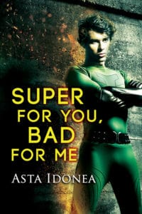 Super for You, Bad for Me by Asta Idonea