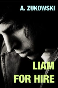 Liam for Hire by A. Zukowski
