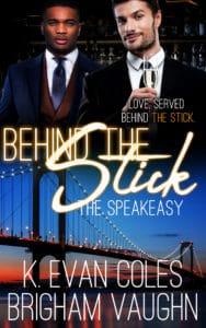 Behind the Stick, The Speakeasy #3 by K. Evan Coles and Brigham Vaughn