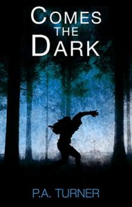 Comes the Dark by P.A. Turner