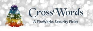 Season of Cheer, Day 12: CrossWords | A FireWorks Security Ficlet by Jackie Keswick