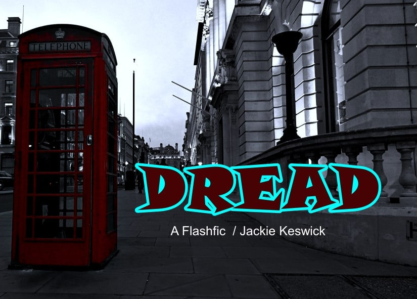Dread | Flashfic by Jackie Keswick