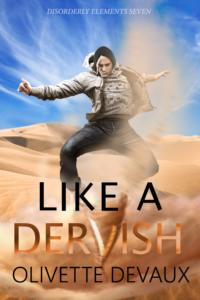 Like a Dervish | Olivette Devaux