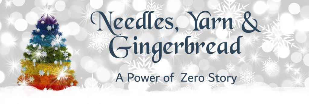 Needles, Yarn & Gingerbread | A Power of Zero Story by Jackie Keswick