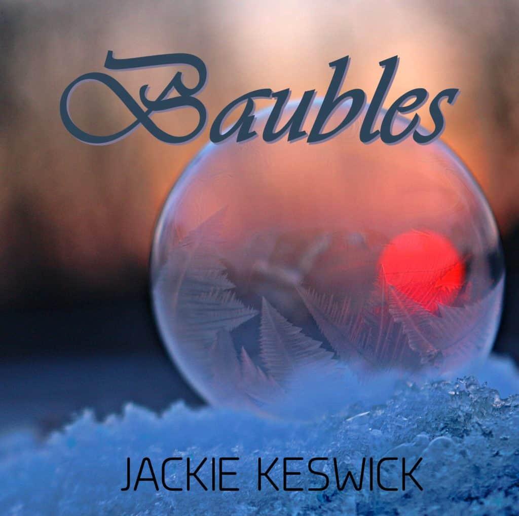 Baubles | A Christmas Story | Jackie Keswick